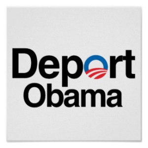 deport_obama_poster-re94e9ec7e89d40a19a5444b967f91dc6_wvk_8byvr_324